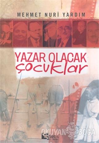 Yazar Olacak Çocuklar - Mehmet Nuri Yardım - Selis Kitaplar
