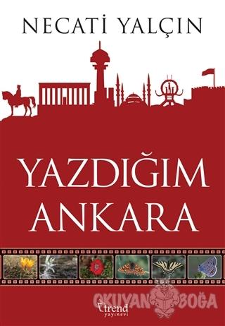 Yazdığım Ankara - Necati Yalçın - Trend Kitap