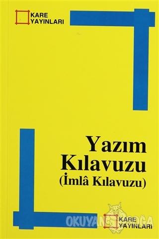 Yazım Kılavuzu (İmla Kılavuzu) - Kolektif - Kare Yayınları - Okuma Kit