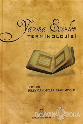 Yazma Eserler Terminolojisi - Süleyman Mollaibrahimoğlu - Ensar Neşriy