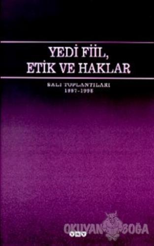 Yedi Fiil, Etik ve Haklar Salı Toplantıları 1997-98