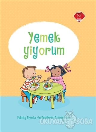 Yemek Yiyorum (Ciltli) - Felicity Brooks - Mikado Yayınları