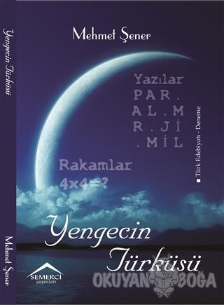 Yengecin Türküsü - Mehmet Şener - Semerci Yayınları