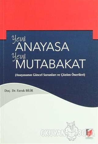 Yeni Anayasa Yeni Mutabakat - Faruk Bilir - Adalet Yayınevi - Ders Kit