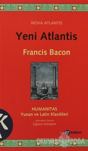 Yeni Atlantis - Francis Bacon - Kabalcı Yayınevi