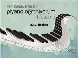 Yeni Başlayanlar İçin Piyano Öğreniyorum 1. Aşama - Adem Öztürk - Gece