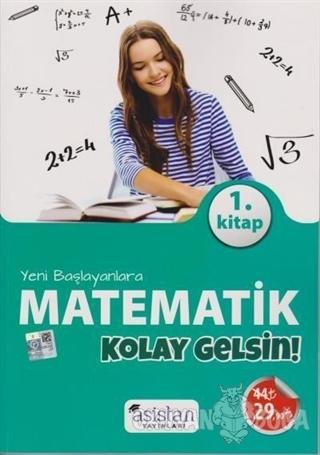 Yeni Başlayanlara Matematik 1. Kitap Kolay Gelsin