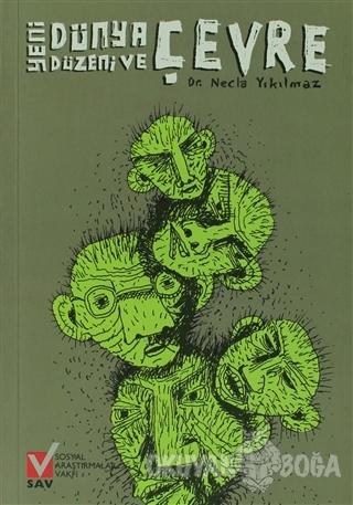 Yeni Dünya Düzeni ve Çevre - Necla Yıkılmaz - Sosyal Araştırmalar Vakf