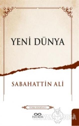 Yeni Dünya - Sabahattin Ali - Hasrem Yayınları