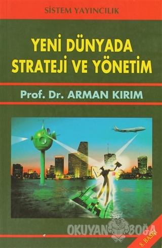 Yeni Dünyada Strateji ve Yönetim (Ciltli)