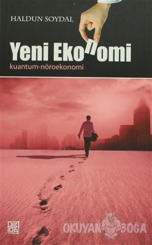 Yeni Ekonomi (Kuantum - Nöroekonomi) - Haldun Soydal - Palet Yayınları