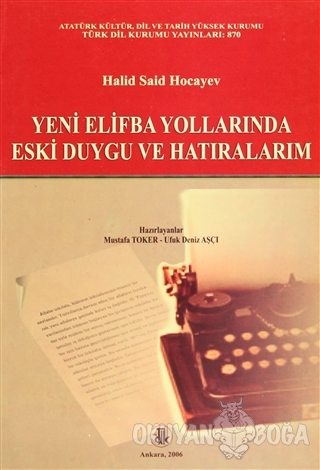 Yeni Elifba Yollarında Eski Duygu ve Hatıralarım - Halid Said Hocayev
