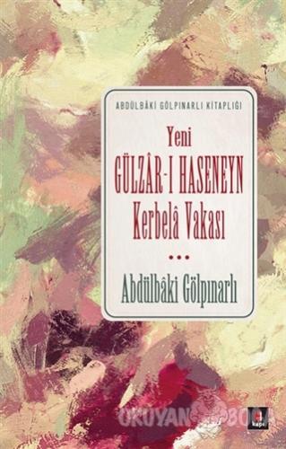 Yeni Gülzar-ı Haseneyn Kerbela Vakası - Abdülbaki Gölpınarlı - Kapı Ya