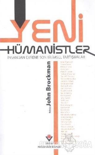 Yeni Hümanistler İnsandan Evrene Son Bilimsel Tartışmalar - Kolektif -