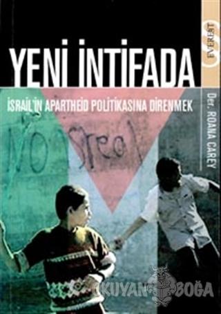 Yeni İntifada İsrail'in Apartheid Politikasına Direnmek - Roana Carey