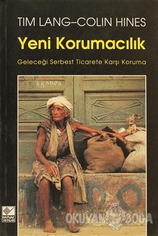 Yeni Korumacılık - Tim Lang - Kaynak Yayınları