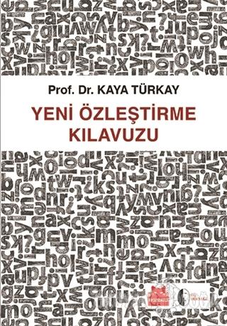 Yeni Özleştirme Kılavuzu - Kaya Türkay - Kırmızı Kedi Yayınevi