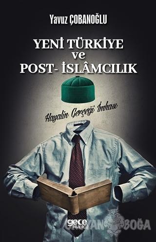 Yeni Türkiye ve Post - İslamcılık