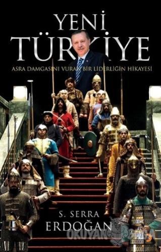 Yeni Türkiye - S. Serra Erdoğan - Cinius Yayınları