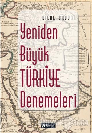 Yeniden Büyük Türkiye Denemeleri - Bilal Okudan - Karina Kitap