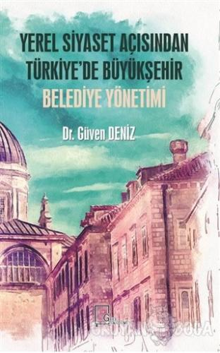 Yerel Siyaset Açısından Türkiye'de Büyükşehir Belediye Yönetimi