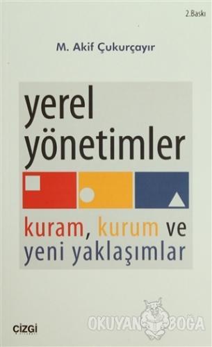 Yerel Yönetimler - M. Akif Çukurçayır - Çizgi Kitabevi Yayınları