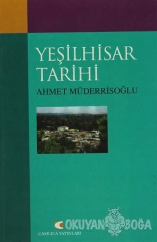 Yeşilhisar Tarihi - Ahmet Müderrisoğlu - Çamlıca Yayınları