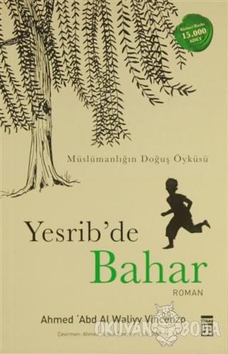 Yesrib'de Bahar - Ahmad 'Abd Al Waliyy Vincenzo - Timaş Yayınları
