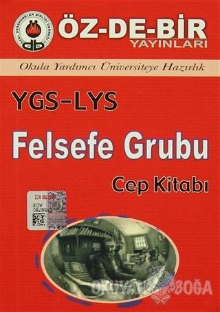 YGS-LYS Felsefe Grubu Cep Kitabı - Kolektif - Öz-De-Bir Yayınları