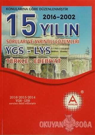 YGS-LYS Türkçe-Edebiyat 15 Yılın Soruları ve Ayrıntılı Çözümleri