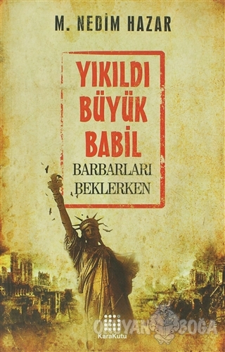 Yıkıldı Büyük Babil M. Nedim Hazar