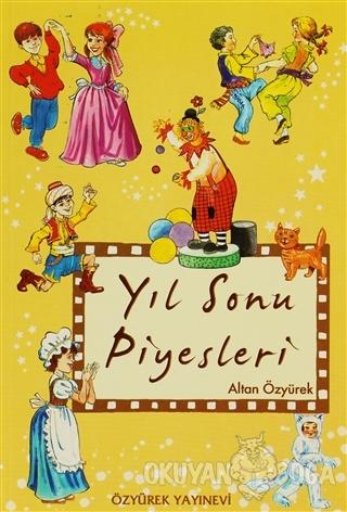 Yıl Sonu Piyesleri - Altan Özyürek - Özyürek Yayınları