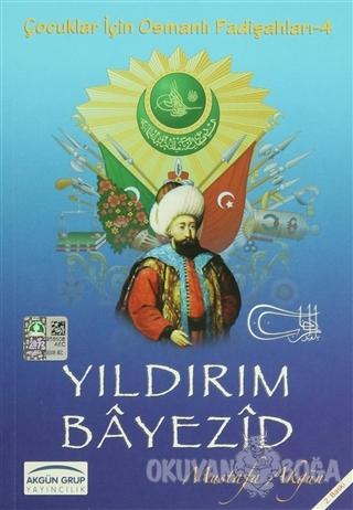Yıldırım Bayezid - Mustafa Akgün - Akgün Grup Yayıncılık