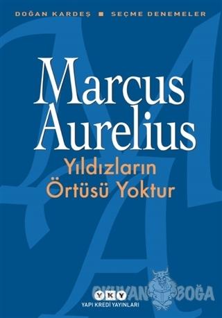 Yıldızların Örtüsü Yoktur - Marcus Aurelius - Yapı Kredi Yayınları