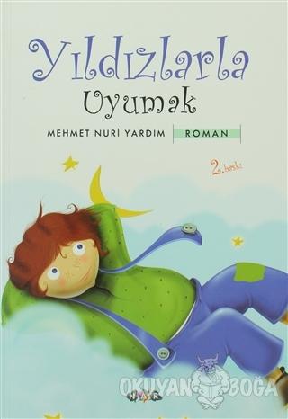 Yıldızlarla Uyumak - Mehmet Nuri Yardım - Nar Yayınları