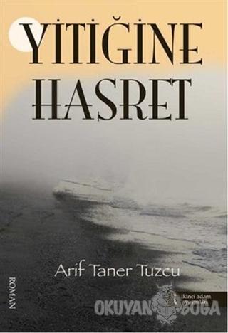 Yitiğine Hasret - Arif Taner Tuzcu - İkinci Adam Yayınları