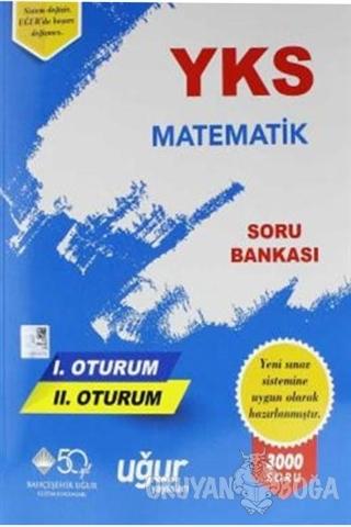 YKS 1. ve 2. Oturum Matematik Soru Bankası - Kolektif - Uğur Yayınları