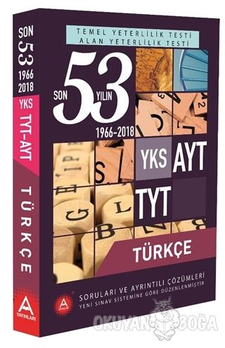 YKS AYT TYT Türkçe Son 53 Yılın Soruları ve Ayrıntılı Çözümleri 1966-2018