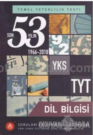 YKS TYT Dil Bilgisi Son 53 Yılın Soruları ve Ayrıntılı Çözümleri 1966-2018