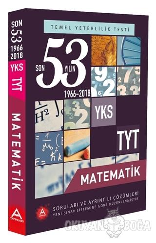 YKS TYT Matematik Son 53 Yılın Soruları ve Ayrıntılı Çözümleri 1966-2018