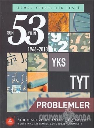 YKS TYT Problemler Son 53 Yılın Soruları ve Ayrıntılı Çözümleri 1966-2018