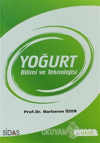 Yoğurt Bilimi ve Teknolojisi - Barbaros Özer - Sidas Yayınları