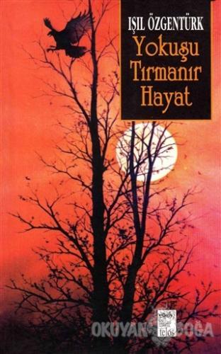 Yokuşu Tırmanır Hayat - Işıl Özgentürk - Telos Yayıncılık