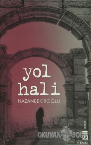 Yol Hali - Nazan Bekiroğlu - Timaş Yayınları