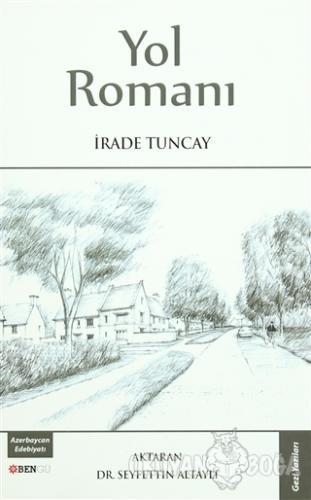 Yol Romanı - İrade Tuncay - Bengü Yayınları
