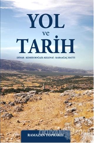 Yol ve Tarih - Ramazan Topraklı - Sistem Ofset Yayıncılık