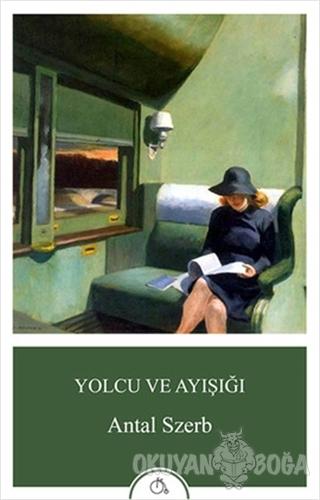 Yolcu ve Ayışığı - Antal Szerb - Aylak Adam Kültür Sanat Yayıncılık