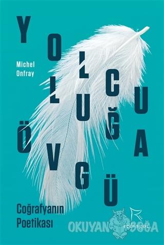 Yolculuğa Övgü - Michel Onfray - Redingot Kitap
