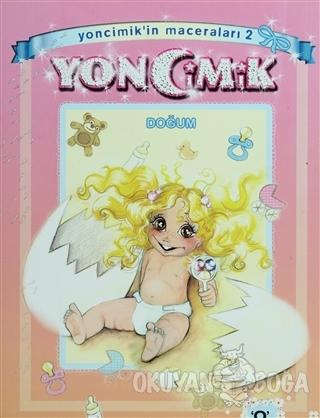 Yoncimik'in Maceraları Doğum - 2 - Aslı Uluşahin - Okuyan Us Yayınları