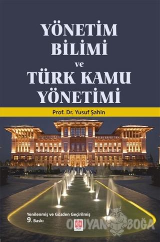 Yönetim Bilimi ve Türk Kamu Yönetimi - Yusuf Şahin - Ekin Basım Yayın